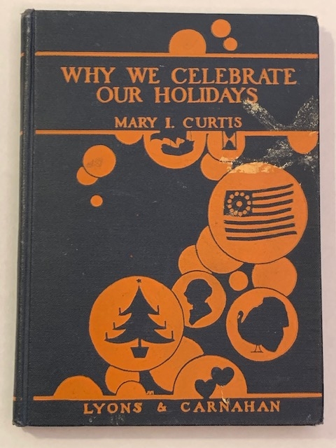 Why We Celebrate our Holidays, by Mary I. Curtis