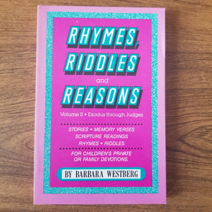 Rhymes, Riddles, and Reasons, Volume 2: Exodus through Judges by Barbara Westberg