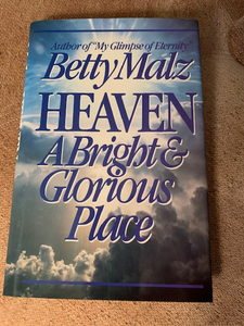 Heaven: A Bright and Glorious Place, by Betty Malz
