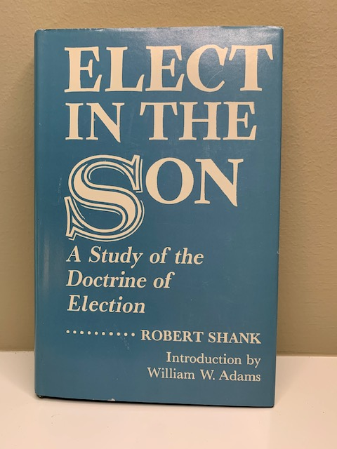 Elect in the Son, by Robert Shank