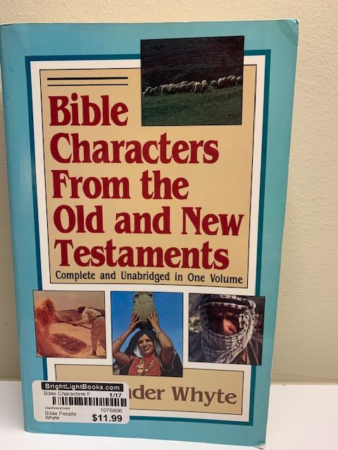 Bible Characters The Old and New Testament by Alexander Whyte