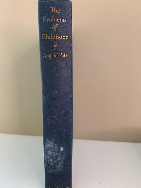 The Problems of Childhood, by Angelo Patri