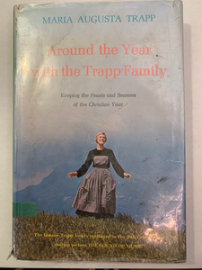 Around the Year with the Trapp Family, by Maria Augusta Trapp