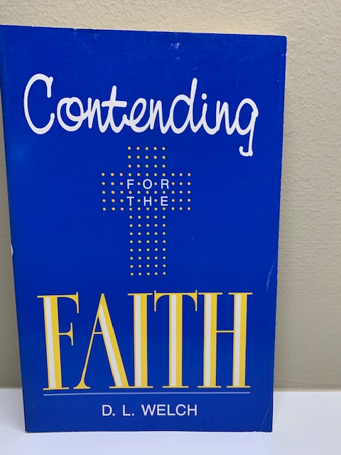 Contending for the Faith, by D. L. Welch