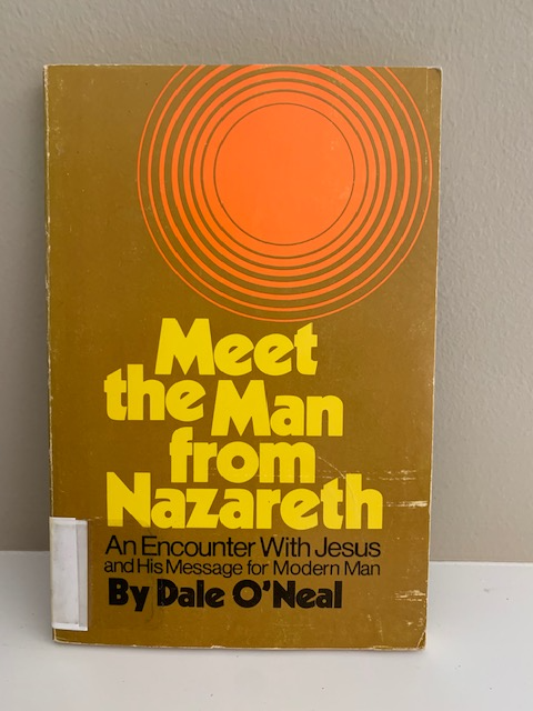 Meet the Man From Nazareth, by Dale O'Neal