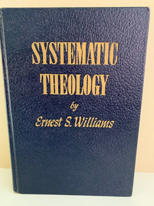 Systematic Theology, by Ernest S. Williams