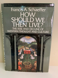 How Should We Then Live? By Francis Schaeffer