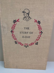 The Story of D-Day, by Bruce Bliven, Jr.