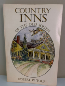 Country Inns of the Old South, by Robert W. Tolf