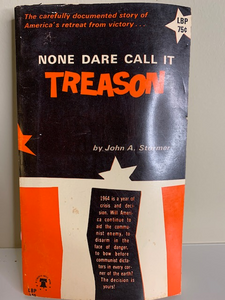 None Dare Call It Treason, by John A. Stormer