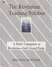 Load image into Gallery viewer, The Revelation Teaching Syllabus: A Study Companion to Revelation - God's Grand Finale by Hilton Sutton