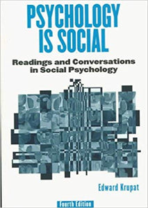 Psychology is Social: Readings and Conversation in Social Psychology by Edward Krupat