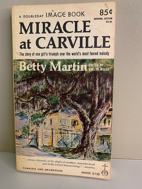 Miracle at Carville, by Betty Martin; edited by Evelyn Wells