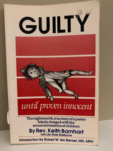 Guilty Until Proven Innocent, by Keith Barnhart