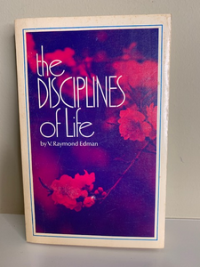 The Disciplines of Life, by V. Raymond Edman