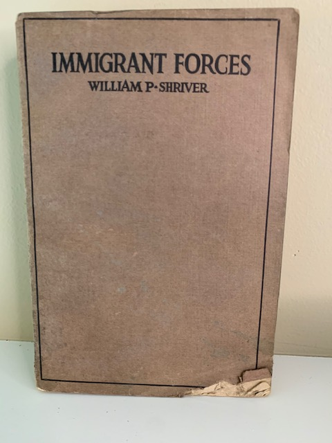 Immigrant Forces, by William P. Shriver