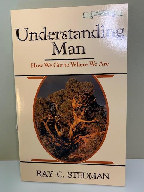 Understanding Man, by Ray C. Stedman