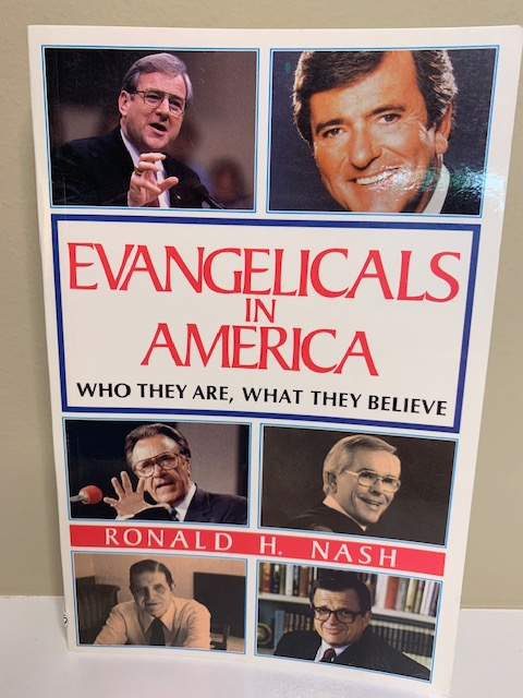 Evangelicals in America: Who They are, What They Believe, by Ronald H. Nash