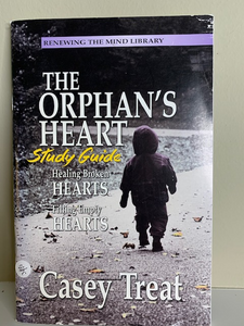 The Orphan's Heart, study guide, by Casey Treat