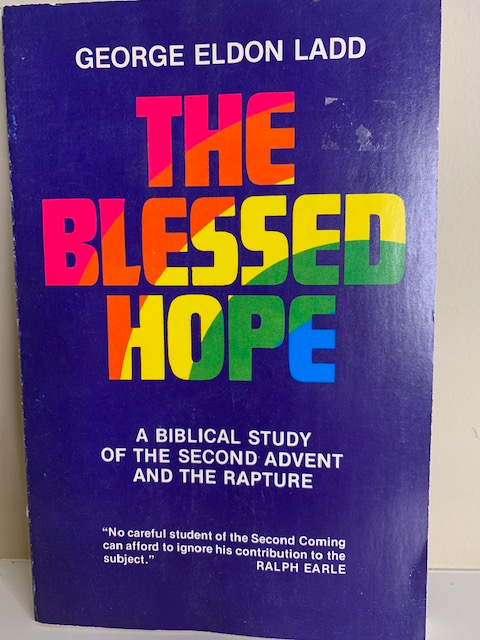The Blessed Hope, by George Eldon Ladd