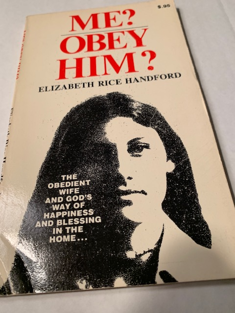 Me? Obey Him?, by Elizabeth  Rice Handford