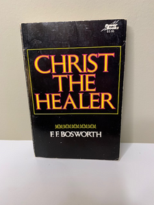 Christ the Healer by F. F. Bosworth