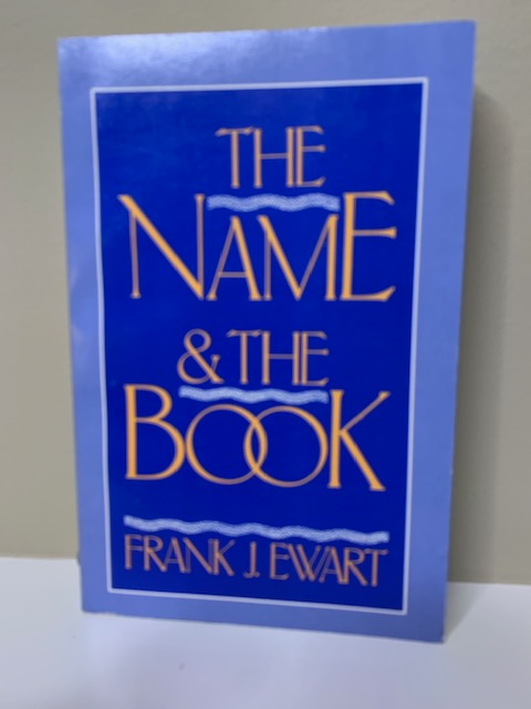 The Name and the Book by Frank Ewart