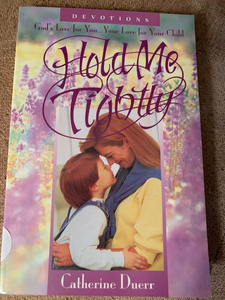 Hold Me Tightly: Devotions, by Catherine Duer