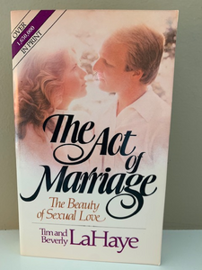 The Act of Marriage: The Beauty of Sexual Love, by Tim and Beverly LaHaye
