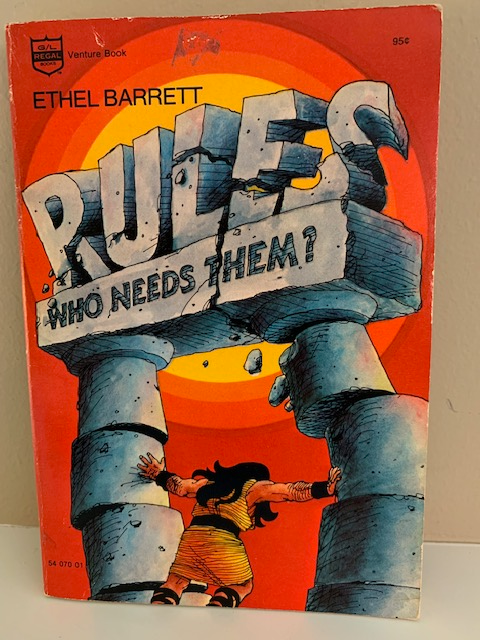 Rules: Who Needs Them, by Ethel Barrett