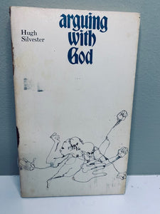 Arguing with God, by Hugh Silvester