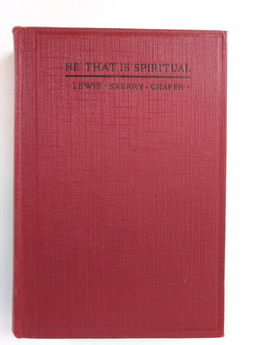 He That is Spiritual by Lewis Sperry Chafer