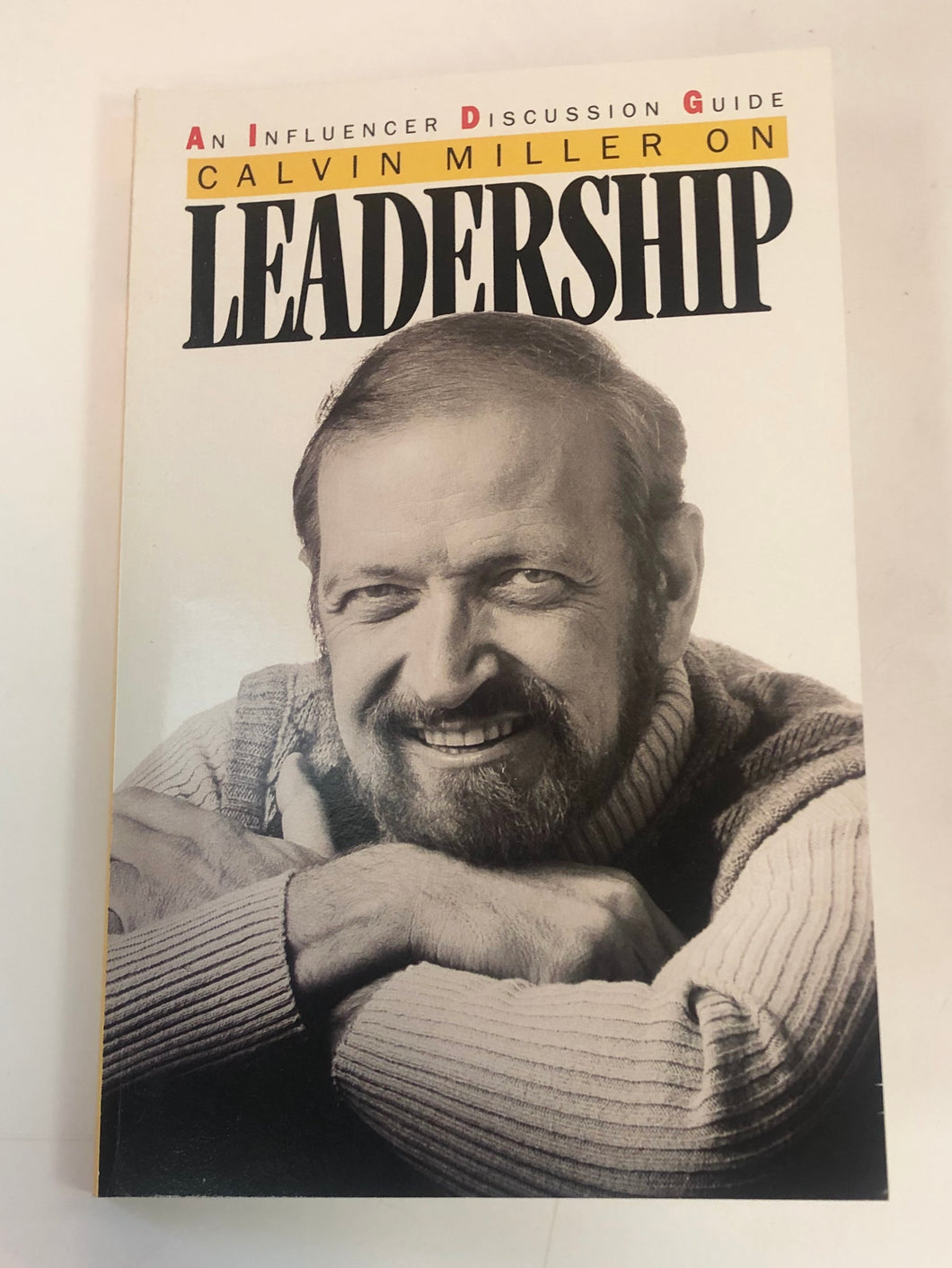 Calvin Miller on Leadership: An Influencer Discussion Guide by Calvin Miller