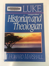 Load image into Gallery viewer, Luke: Historian and Theologian by I. Howard Marshall