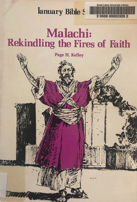 Malachi: Rekindling the Fires of Faith by Page H. Kelley