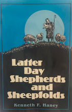 Load image into Gallery viewer, Latter Day Shepherds and Sheepfolds by Kenneth F. Haney