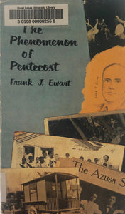 The Phenomenon of Pentecost by Frank J. Ewart