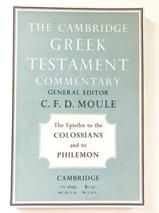 The Epistle to the Colossians and to Philemon (The Cambridge Greek Testament Commentary)	edited by C.F.D. Moule
