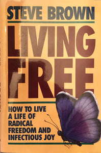 Living Free by Steve Brown