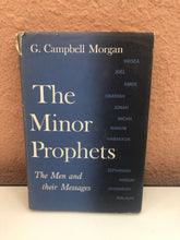 Load image into Gallery viewer, The Minor Prophets: The Men and their Messages by G. Campbell Morgan