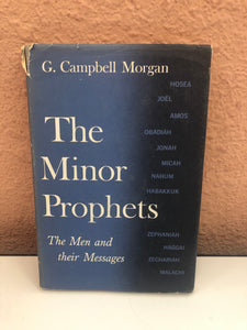 The Minor Prophets: The Men and their Messages by G. Campbell Morgan