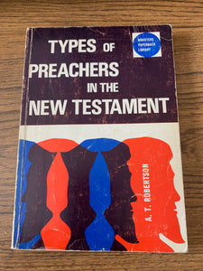Types of Preachers In The New Testament by A.T. Robertson