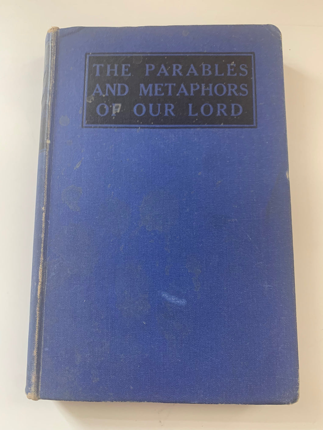 Parables and Metaphors of Our Lord by G. Campbell Morgan