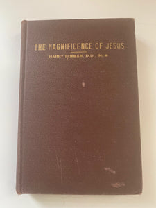 The Magnificence of Jesus by Harry Rimmer