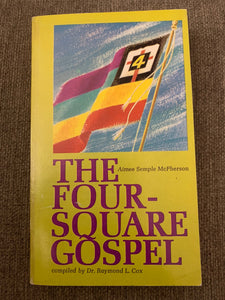 The Four-Square Gospel by Aimee Semple McPherson
