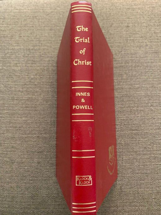 The Trial of Christ by Alexander Taylor Innes and Frank John Powell
