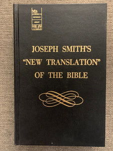 "Joseph Smith's ""New Translation"" of The Bible by Joseph Smith"