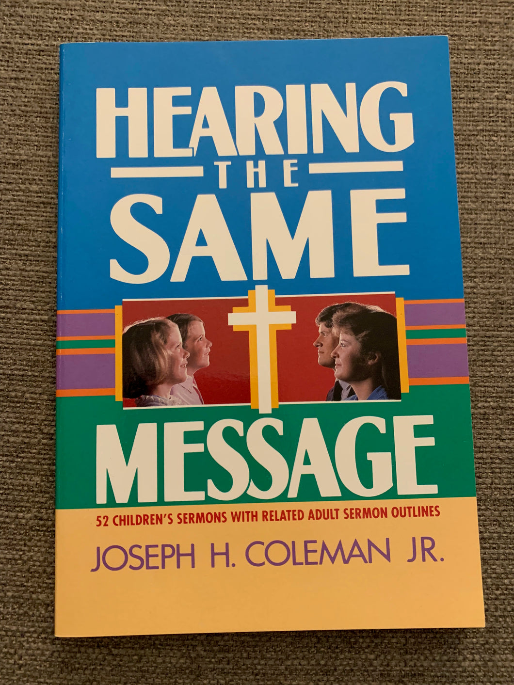 Hearing the Same Message by Joseph H. Coleman