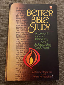 Better Bible Study: A Layman's Guide to Interpreting and Understanding God's Word by A. Berkeley Mickelsen and Alvera M. Mickelsen