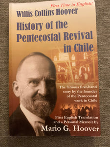 History of the Pentecostal Revival in Chile by Mario G. Hoover
